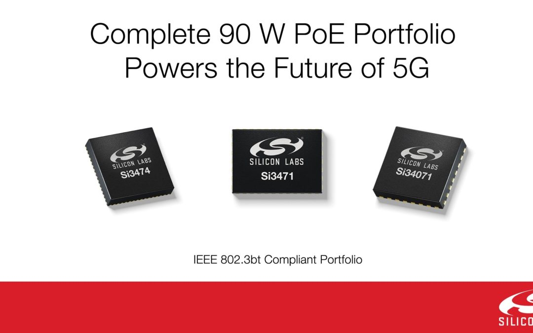 Silicon Labs Powers the Future of 5G Small Cells with Complete Power over Ethernet Portfolio