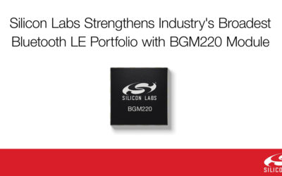 Silicon Labs Strengthens Industry's Leading Bluetooth Portfolio, Delivering Unmatched Performance & Flexibility for IoT Devices